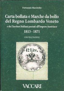 Carta bollata e Marche da bollo del Regno Lombardo-Veneto e dei territori italiani passati all'Impero Austriaco